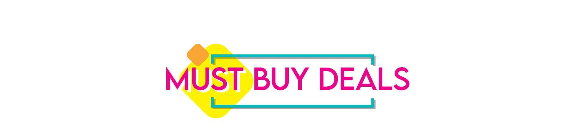 Must Buy Deals