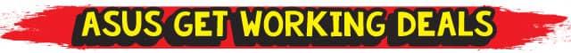 Asus Get Working Deals