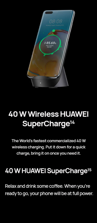 40 W HUAWEI SuperCharge, 27 W Wireless HUAWEI SuperCharge