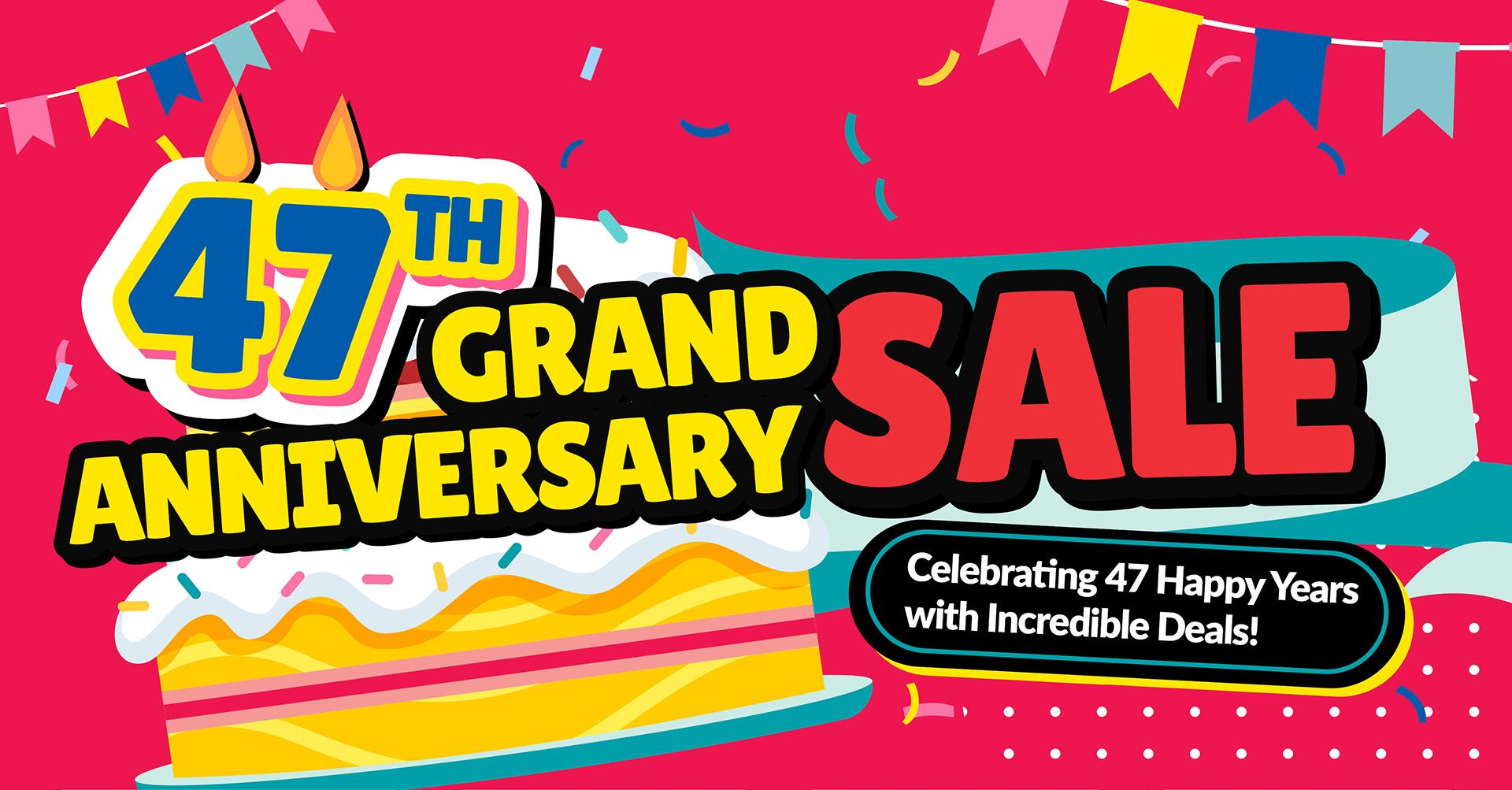 47th Grand Anniversary Sale